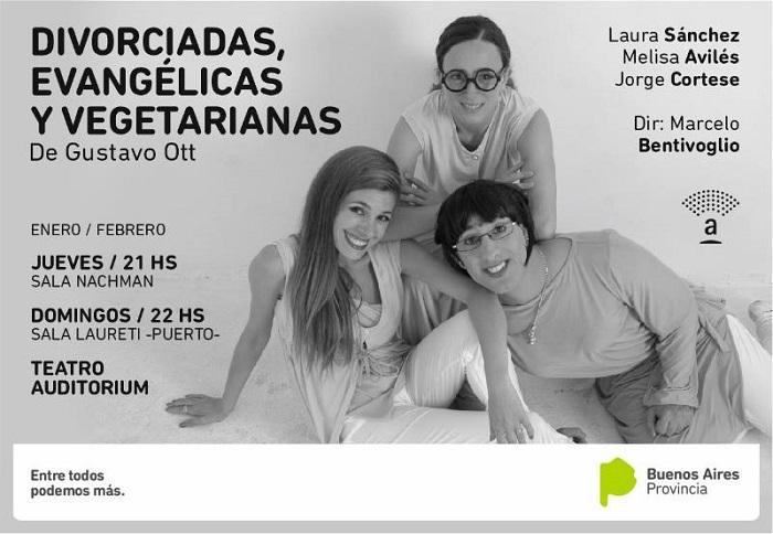 [teatro] DIVORCIADAS, EVANGÉLICAS Y VEGETARIANAS @ Teatro Auditorium | Mar del Plata | Buenos Aires | Argentina