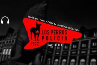 """Mar del Plata y el rock, capítulo 1: """"Los perros policía"""""""