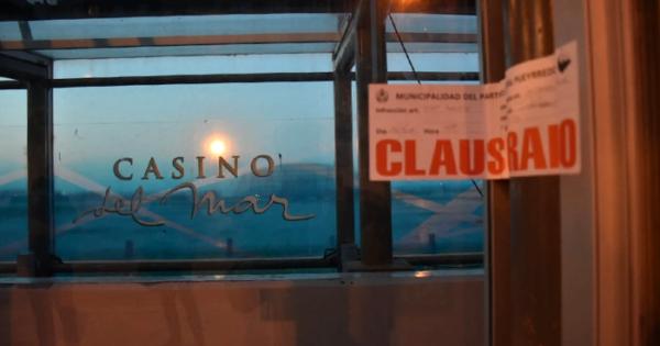 El Municipio clausuró el Casino Del Mar